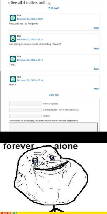 comments,forever alone guy,isolation,loneliness,the internet,the internets