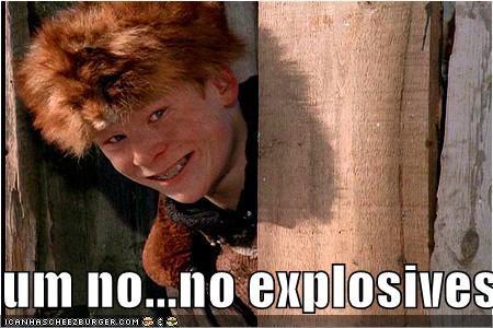 um no...no explosives