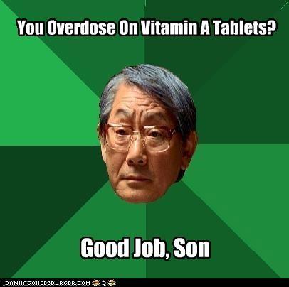 good jorb,high expectations asian dad,Memes,overachiever,Vitamin A