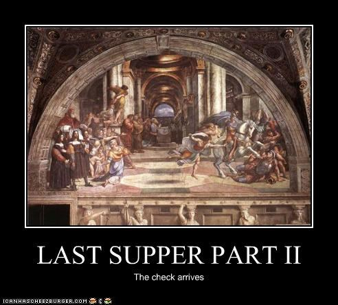 LAST SUPPER PART II