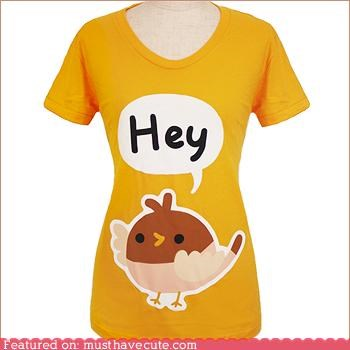 chickadee,Hey,shirt,speech,tshirt