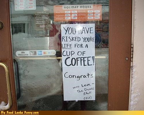 Funny Food Photos - Risked Your Life For Coffee Sign