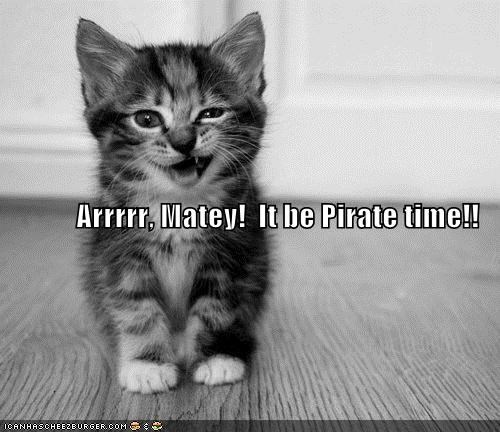 Arrrrr, Matey!  It be Pirate time!!
