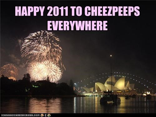 HAPPY 2011 TO CHEEZPEEPS EVERYWHERE