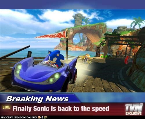 Breaking News - Finally Sonic is back to the speed