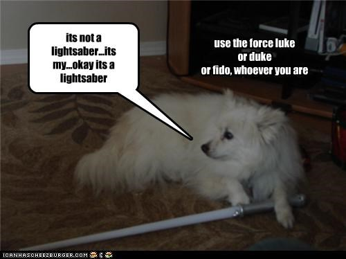 its not a lightsaber...its my...okay its a lightsaber