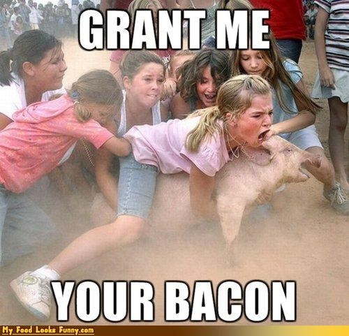 Funny Food Photos - Grant Me Your Bacon