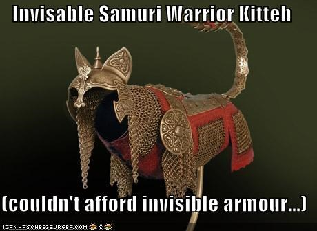 armor,cant-afford,caption,captioned,cat,expensive,invisible,kitteh,samurai,warrior