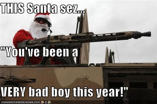 "THIS Santa sez... ""You've been a  VERY bad boy this year!"""