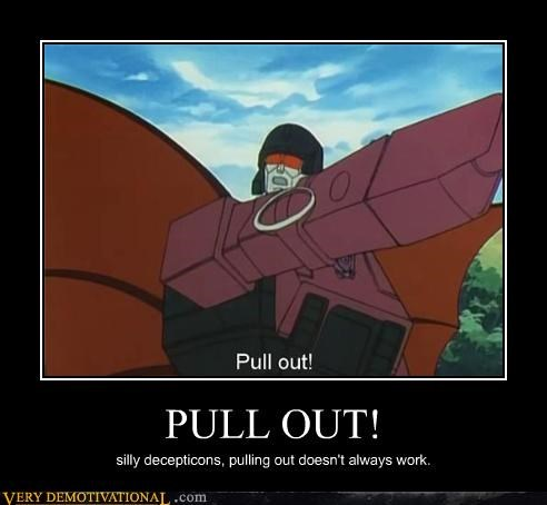 PULL OUT!