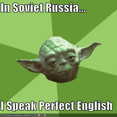 Advice Yoda: In Soviet Russia