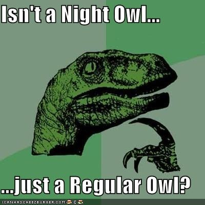 Philosoraptor: Night Owl