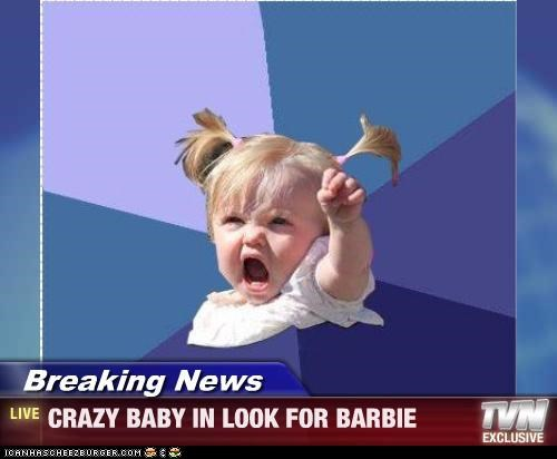 Breaking News - CRAZY BABY IN LOOK FOR BARBIE