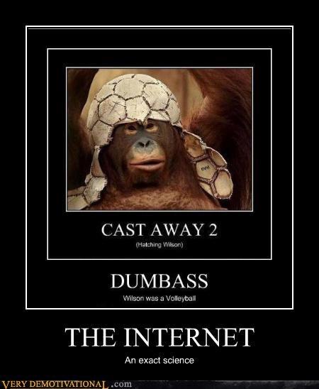 castaway,idiots,internet,orangutang,recursion,science,wtf
