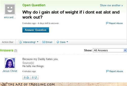 daddy,god,hate,jesus,weight loss,working out,Yahoo Answer Fails
