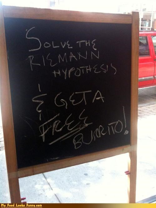 burrito,free,free burrito,hypothesis,meals,mexican food,motivation,riemann hypothesis,signs,solve