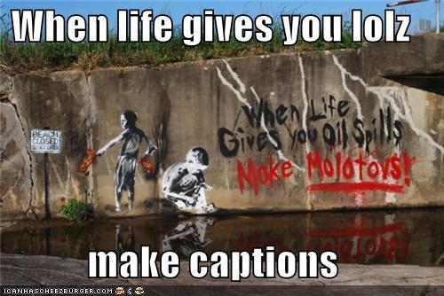 art,graffiti,lemonade,lemons,molotov cocktails,oil,self referential