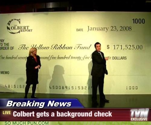 Colbert gets a background check...