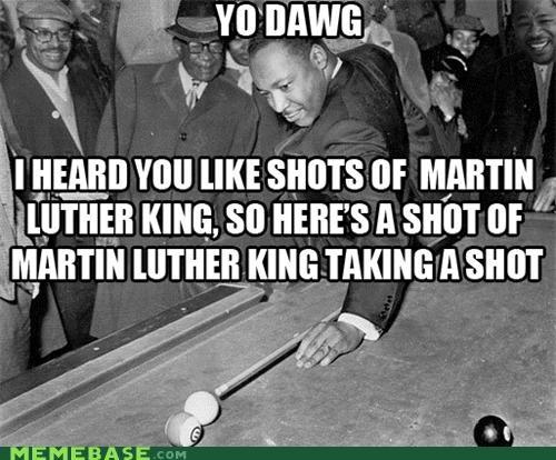 martin luther king jr,Memes,pool,Xzibit