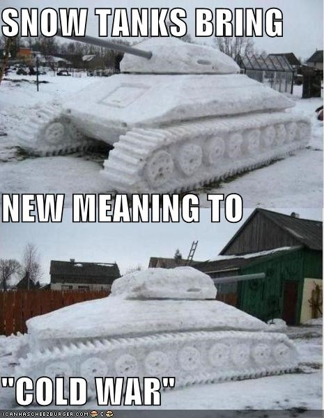 awesome,cheesy,cold war,pun,sculpture,snow,snow tank,tank,war