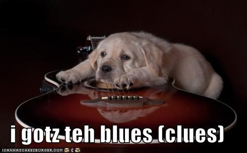 i gotz teh blues (clues)
