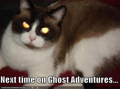 Next time on Ghost Adventures...