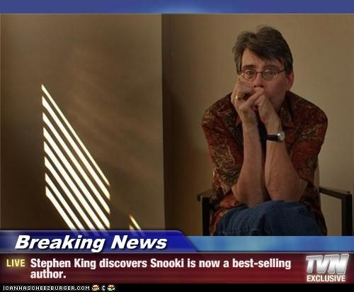 Breaking News - Stephen King discovers Snooki is now a best-selling author.