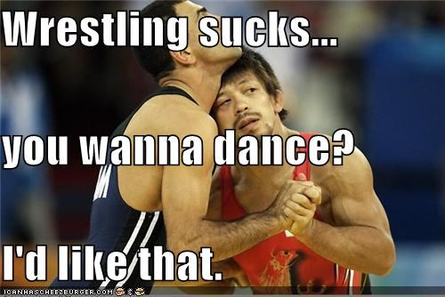 Wrestling sucks... you wanna dance? I'd like that.