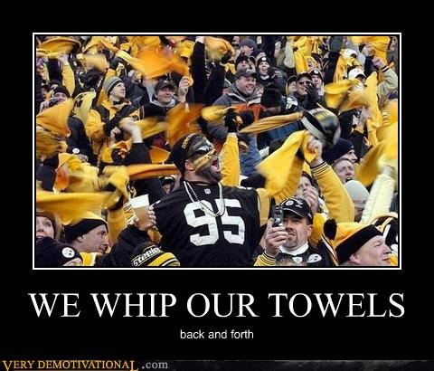 WE WHIP OUR TOWELS