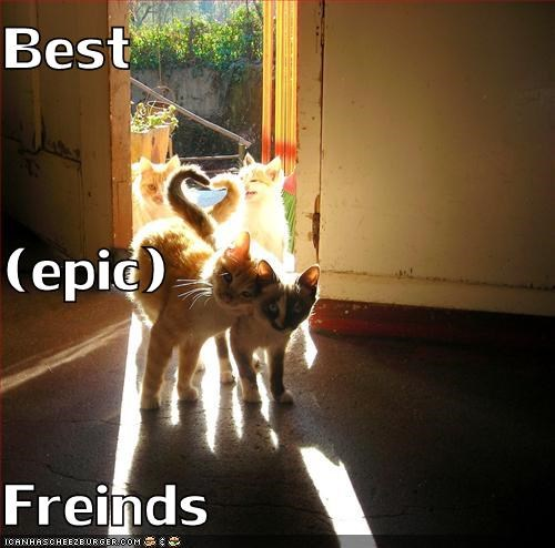 Best (epic) Freinds