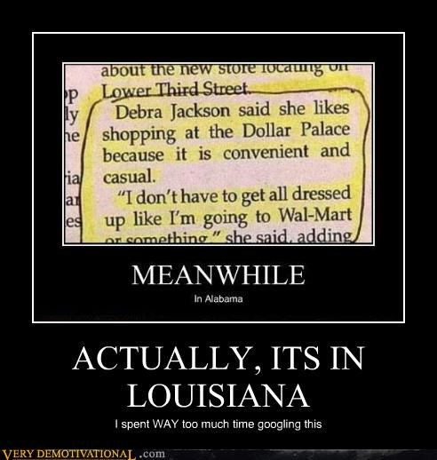 ACTUALLY, ITS IN LOUISIANA