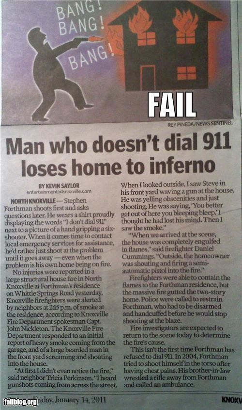 911,bad idea,failboat,fires,g rated,guns,house,police,Probably bad News