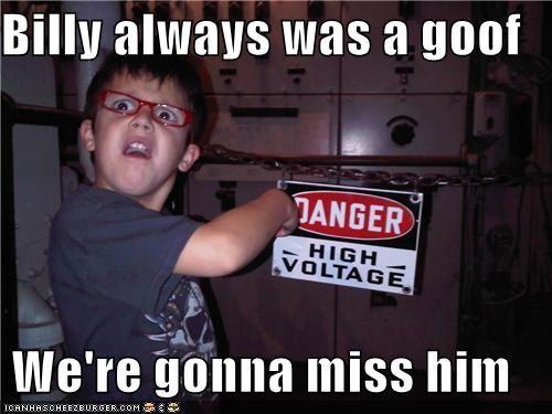 billy,danger,derp,glasses,goof,high voltage