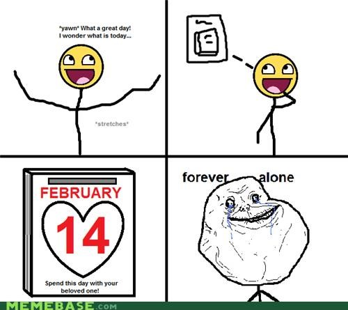 Forever Alone - Valentine's day typical dilemma