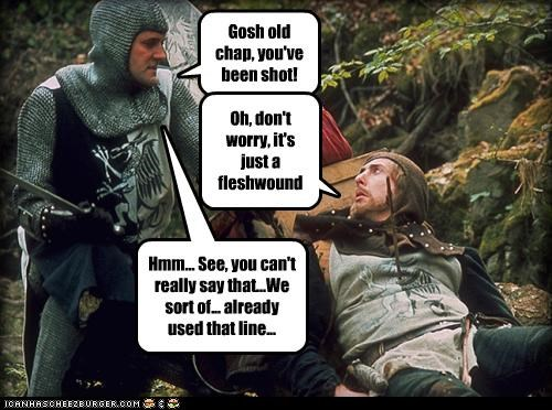 Gosh old chap, you've been shot!