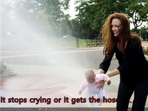it stops crying or it gets the hose