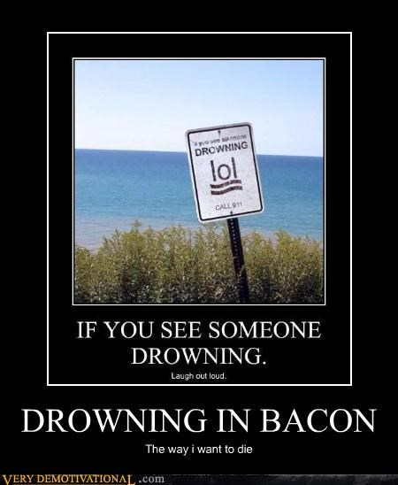 DROWNING IN BACON