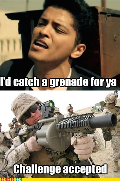 I'd catch a grenade for ya