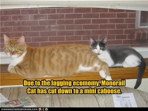 Due to the lagging ecomomy, Monorail  Cat has cut down to a mini caboose.