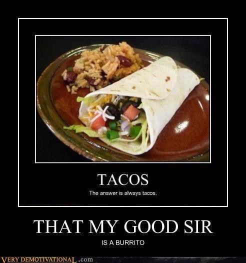 taco,burrito,good sir