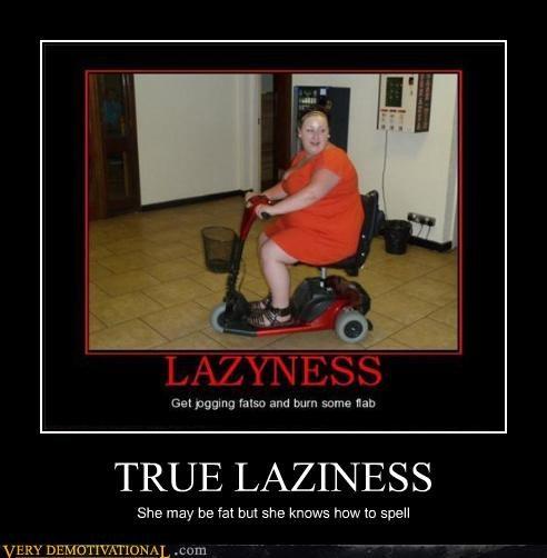 TRUE LAZINESS