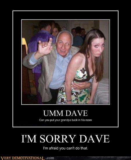 I'M SORRY DAVE