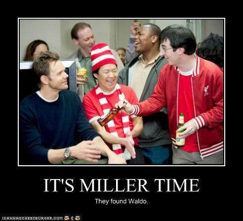 IT'S MILLER TIME