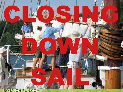 closing,closing down,double meaning,down,homophone,literalism,sail,sale
