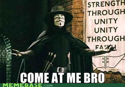 anon,come at me bro,Memes,v for vendetta