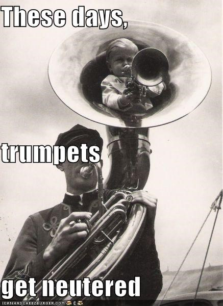 These days, trumpets get neutered