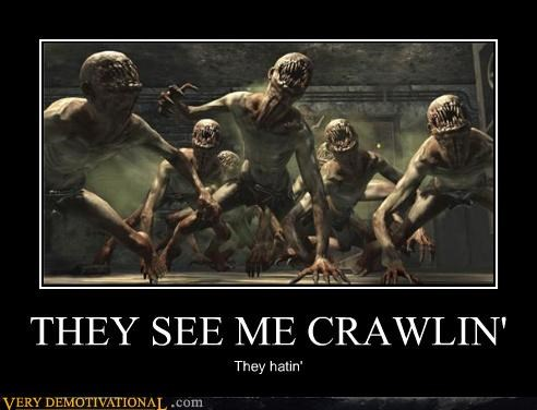 crawlin,hatin,video games