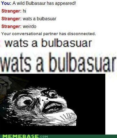 bulbasaur,mudkipz,Omegle,Pokémon,weirdo,what