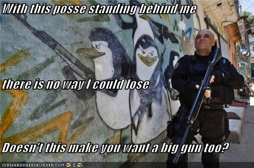 With this posse standing behind me there is no way I could lose Doesn't this make you want a big gun too?