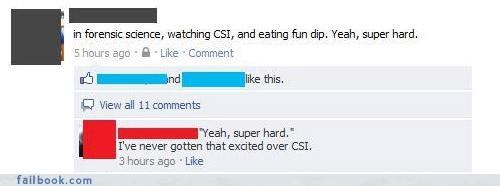 csi,make your own fail,your friends are laughing at you